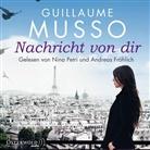 Guillaume Musso, Andreas Fröhlich, Nina Petri - Nachricht von dir, 6 Audio-CDs (Hörbuch)