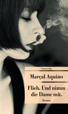 Marcal Aquino, Marçal Aquino, Marçal Aquino - Flieh. Und nimm die Dame mit.