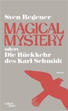 Sven Regener - Magical Mystery oder: Die Rückkehr des Karl Schmidt