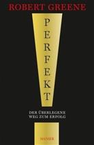 Robert Greene - Perfekt! Der überlegene Weg zum Erfolg