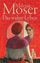 Milena Moser - Das wahre Leben