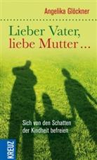 Angelika Glöckner - Lieber Vater, liebe Mutter...