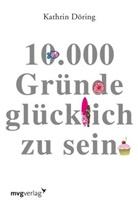 Kathrin Döring - 10.000 Gründe glücklich zu sein