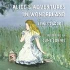 Lewis Carroll, June Lornie - Alice's Adventures in Wonderland: Illustrated by June Lornie