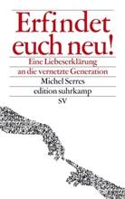 Michel Serres - Erfindet euch neu!