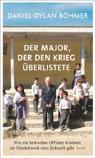 Daniel-D Böhmer, Daniel-Dylan Böhmer - Der Major, der den Krieg überlistete