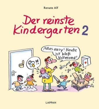 Renate Alf - Der reinste Kindergarten. Tl.2