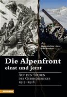 Udo Bernhart, Hans Joachim Löwer, Hans-Joachi Löwer, Hans-Joachim Löwer, Udo Bernhart - Die Alpenfront einst und jetzt