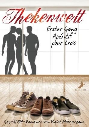 Violet Mascarpone - Thekenwelt - Erster Gang: Apéritif pour trois - Gay-BDSM-Romance