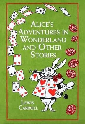 Lewis Carroll, John Tenniel, John Tenniel - Alice's Adventures in Wonderland - And Other Stories