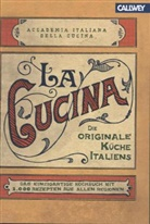Accademia Italiana della Cucina, Accademi Italiana della Cucina - La Cucina - Die originale Küche Italiens