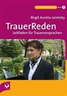Birgit Janetzky, Birgit Auerlia Janetzky, Birgit Aurelia Janetzky, Oliver Wirthmann - TrauerReden