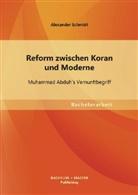Alexander Schmidt - Reform zwischen Koran und Moderne