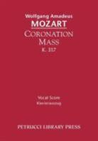 Wolfgang Amadeus Mozart - Coronation Mass, K. 317