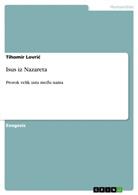 Tihomir Lovri, Tihomir Lovric - Isus iz Nazareta