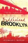 Richard C Morais, Richard C. Morais - Buddhaland Brooklyn