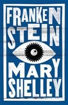 Mary Shelley, Mary Wollstonecraft Shelley, Mary Wollstonecroft Shelley - Frankenstein