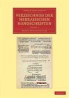 Moritz Steinschneider - Verzeichniss Der Hebraischen Handschriften