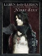 Nikki Sixx - Leben heißt Leiden