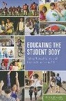 Committee on Physical Activity and Physi, Committee on Physical Activity and Physical Education in the School Environment, Food and Nutrition Board, Institute Of Medicine, Heather D. Cook, Harold W. Kohl - Educating the Student Body: Taking Physical Activity and Physical Education to School
