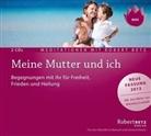 Robert Betz, Robert T. Betz, Robert Th. Betz - Meine Mutter und ich - Meditationen, 2 Audio-CDs (Hörbuch)