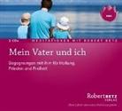 Robert Betz, Robert T. Betz, Robert Th. Betz - Mein Vater und ich, 2 Audio-CDs (Neue Fassung) (Hörbuch)