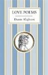 Dante Alighieri, Dante Alighieri, Dante Alighieri - Love Poems