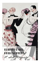 F Scott Fitzgerald, F. Scott Fitzgerald, Scott F. Fitzgerald - Flappers and Philosophers