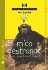 Toni Gisbert i Sempere - El mico destronat : què ens ha ensenyat la ciència del segle XX, per a entendre qui som