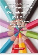 Thomas Gernbauer - Die Erwachsene Organisation (D.E.O.)
