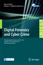 C Seigfried-Spellar, Marcu K Rogers, Marcus K. Rogers, Kathryn C. Seigfried-Spellar - Digital Forensics and Cyber Crime