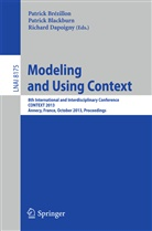 Patric Blackburn, Patrick Blackburn, Patrick Brézillon, Richard Dapoigny - Modeling and Using Context