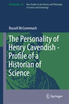 Russell McCormmach - The Personality of Henry Cavendish - A Great Scientist with Extraordinary Peculiarities