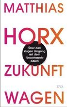 Matthias Horx - Zukunft wagen