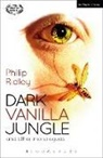 Philip Ridley, Philip (Playwright Ridley - Dark Vanilla Jungle and Other Monologues
