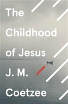 J. M. Coetzee - The Childhood of Jesus
