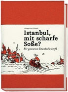 Alexandra Klobouk, Alexandra Klobouk - Istanbul, mit scharfe Soße?. Bir gavurum Istanbul'u kesfi