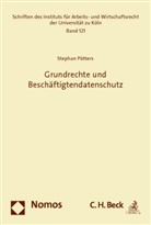 Stephan Pötters - Grundrechte und Beschäftigtendatenschutz