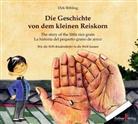 Dirk Böhlin, Dirk Böhling, Margarita Escribano Röber - Die Geschichte von dem kleinen Reiskorn. The story of the litte rice grain. La historia del pequeno grano de arroz