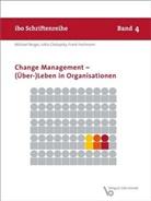 Michae Berger, Michael Berger, Jutt Chalupsky, Jutta Chalupsky, Frank Hartmann - Change Management - (Über-)Leben in Organisationen