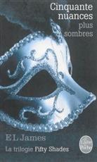Aurélie Tronchet, E.L. James, E L James, E. L. James, E.L. James, James-e.l - Fifty shades. Volume 2, Cinquante nuances plus sombres