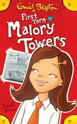 Blyton, Enid Blyton - First Term At Malory Towers - Malory Towers