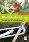Johannes Vogel - Pflanzliche Notnahrung