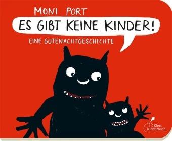 Moni Port - Es gibt keine Kinder! - Eine Gutenachtgeschichte