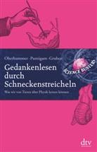Scienc Busters, Science Busters, Grube, Werne Gruber, Werner Gruber, Oberhummer... - Gedankenlesen durch Schneckenstreicheln