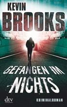 Kevin Brooks - Gefangen im Nichts