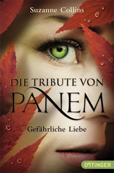 Suzanne Collins, Hanna Hörl, Peter Klöss,  U, Silke Übersetzt von Hachmeister - Die Tribute von Panem - Gefährliche Liebe