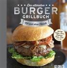 Sabine Durdel-Hoffmann, Durdel-Hofman, Sabin Durdel-Hofmann, Essman, Elk Essmann, Lotz... - Das ultimative Burger-Grillbuch