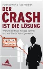 Friedrich, Marc Friedrich, Wei, Matthia Weik, Matthias Weik - Der Crash ist die Lösung