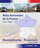 Thomas Würdig - Atlas ferroviaire de la France - Nordb / Eisenbahnatlas Frankreich - Nord